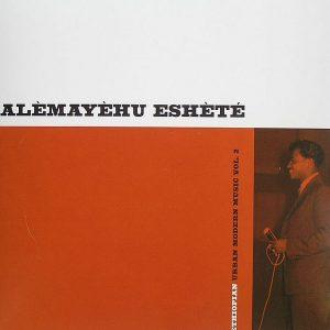 Ethiopian Urban Modern Music Vol 2: Alemayehu Eshete