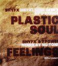 SHY FX - T POWER - Plastic Soul