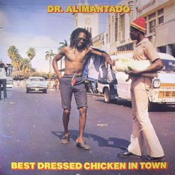 DR ALIMANTADO - Best Dressed Chicken In Town VINYL