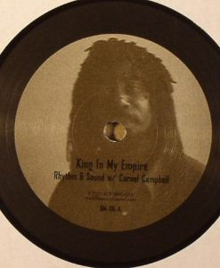 RHYTHM & SOUND - King In My Empire