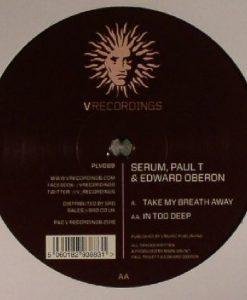 Serum - Paul T - Edward Oberon - Take My Breath Away