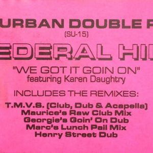 Federal Hill ‎– We Got It Goin On label