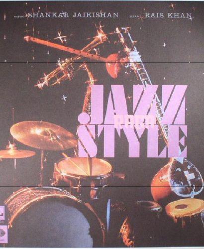 Shankar Jaikishan - Rais Khan – Raga - Jazz Style