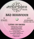 Bad Behaviour – Living On Smoke b