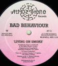 Bad Behaviour – Living On Smoke b