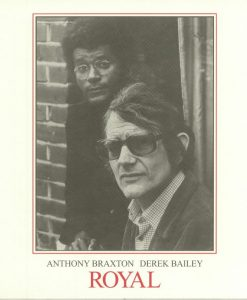 Anthony Braxton, Derek Bailey ‎– Royal Volumes 1 & 2